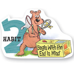 Habitg #2: Begin with the End in Mind